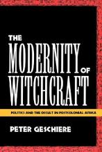 The Modernity of Witchcraft