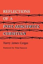 Reflections of a Post-Auschwitz Christian