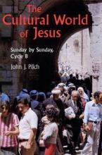 Cultural World of Jesus: Sunday by Sunday Cycle B