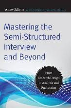 Mastering the Semi-Structured Interview and Beyond