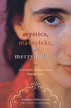 Mystics,Mavericks,and Merry-makers