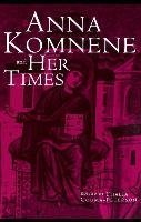 Anna Komnene and Her Times
