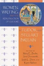 Women, Writing and the Reproduction of Culture in Tudor and Stuart Britain