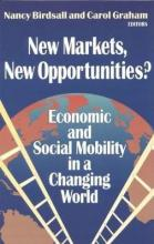 New Markets, New Opportunities? Economic and Social Mobility in a Changing World