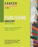CAREER OPPORTUNITIES IN THE PUBLISHING INDUSTRY, 2ND ED