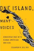 One Island, Many Voices  Conversations with Cuban-American Writers