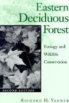 Eastern Deciduous Forest, Second Edition: Ecology and Wildlife Conservation