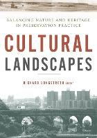 Cultural Landscapes  Balancing Nature and Heritage in Preservation Practice
