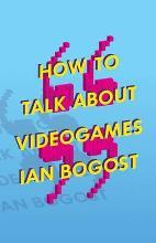 How to Talk About Videogames: 47