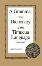 A Grammar and Dictionary of the Timucua Language