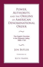 Power, Authority, and the Origins of American Denominational Order