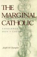 The Marginal Catholic