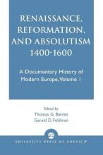 Renaissance, Reformation, and Absolutism 1400-1600