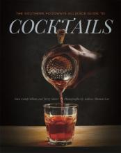 The Southern Foodways Alliance Guide to Cocktails