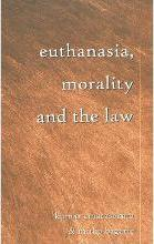 Euthanasia, Morality and the Law