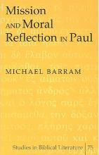 Mission and Moral Reflection in Paul