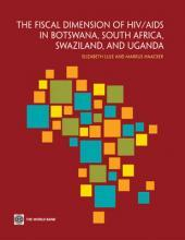 The Fiscal Dimensions of HIV/AIDS in Botswana, South Africa, Swaziland, and Uganda