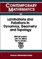 Laminations and Foliations in Dynamics, Geometry, and Topology