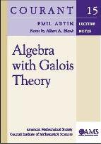 Algebra with Galois Theory