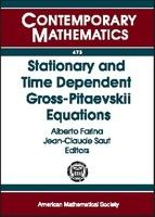 Stationary and Time Dependent Gross-Pitaevskii Equations