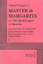 Mikhail Bulgakov's Master & Margarita or, the Devil Comes to Moscow