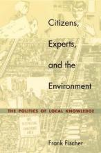 Citizens, Experts, and the Environment