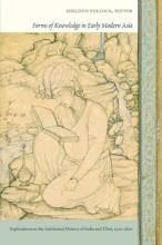 Forms of Knowledge in Early Modern Asia