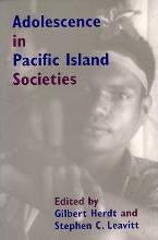 Adolescence in the Pacific Island Societies (Association for Social Anthropology in Oceania Monograph Series)