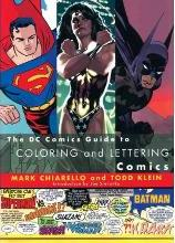 The DC Comics Guide to Coloring and Lettering Comics