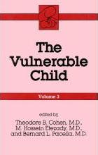 The Vulnerable Child: Volume III