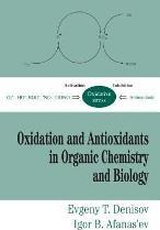 Oxidation and Antioxidants in Organic Chemistry and Biology
