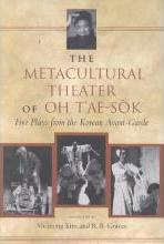 The Metacultural Theater of Oh T'ae-Sok