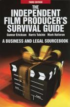The Independent Film Producer's Survival Guide