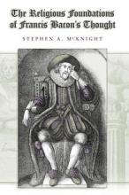 The Religious Foundations of Francis Bacon's Thought