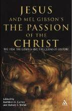 """Jesus and Mel Gibson's the """"Passion of the Christ"""""""