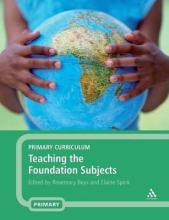 Primary Curriculum: Teaching the Foundation Subjects