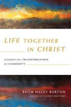 +Life Together in Christ