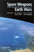 Space Weapons, Earth Wars