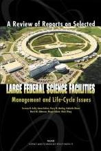 A Review of Reports on Selected Large Federal Science Facilities