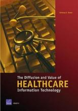 The Diffusion and Value of Healthcare Information Technology: MG-272-HS