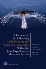 A Framework for Enhancing Airlift Planning and Execution Capabilities within the Joint Expeditionary Movement System