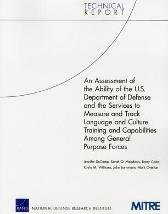 An Assessment of the Ability of the U.S. Department of Defense and the Services to Measure and Track Language and Culture Training and Capabilities Among General Purpose Forces