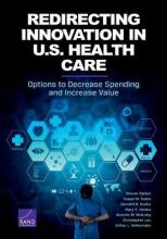 Redirecting Innovation in U.S. Health Care