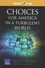 Choices for America in a Turbulent World