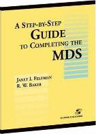 A Step by Step Guide to Completing the Mds