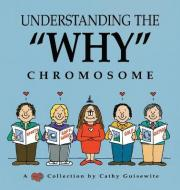 """Understanding the """"Why"""" Chromosome"""