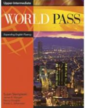World Pass Upper Intermediate: Expanding English Fluency: Bk. 4