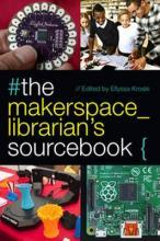 The Makerspace Librarian's Sourcebook