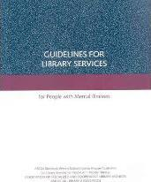 Guidelines for Library Services for People with Mental Illnesses