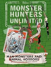 Man-Monsters and Animal Horrors